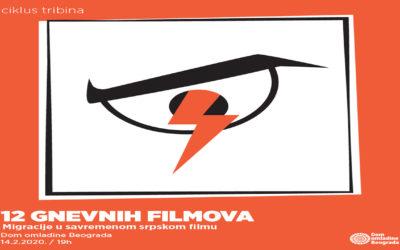 """""""12 gnevnih filmova"""": Migracije u savremenom srpskom filmu"""
