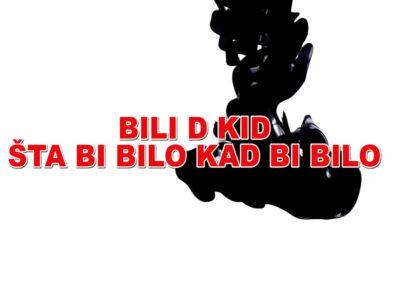 """Bili D Kid objavio četvrti singl """"Šta bi bilo kad bi bilo"""""""