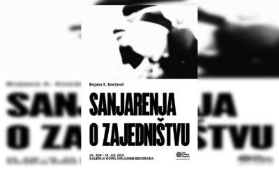 """""""Sanjarenja o zajedništvu"""" Bojane S. Knežević u Galeriji DOB"""