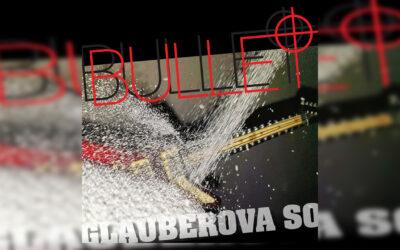 Bullet – Glauberova so