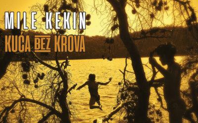 Mile Kekin – Kuća bez krova