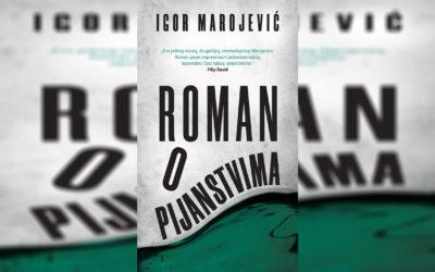 """""""Roman o pijanstvima"""" Igora Marojevića konačno pred publikom"""