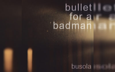 Bullet For a Badman – Busola