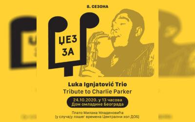 DŽEZ ZA DŽ: Luka Ignjatović Trio – Tribute to Charlie Parker