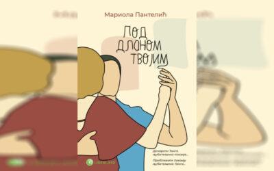 Mariola Pantelić – Pod dlanom tvojim (prikaz knjige)