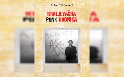 """Kraljevačka punk hronika"" – Vojkan Trifunović"