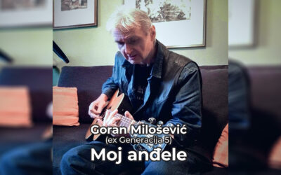 Goran Milošević ( ex Generacija 5 ) – Moj anđele
