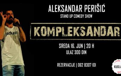 Kompleksandar – Stand up komedija Aleksandra Perišića u Kuglašu